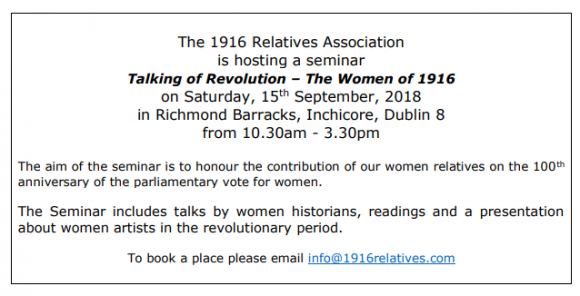 The 1916 Relatives Association is hosting a seminar Talking of Revolution – The Women of 1916