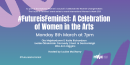 #FutureisFeminist: Celebrating Women in the Arts