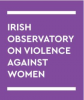 Creating a Safer Ireland for Women: Ratifying the Istanbul Convention