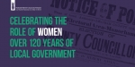 Celebrating the role of Women over 120 years of Local Government