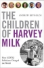LGBTQ event - The Children of Harvey Milk - How LGBTQ Politicians Changed the Wo