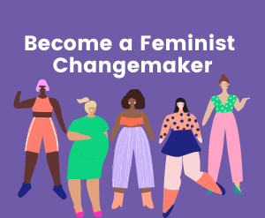 Become a Feminist Changemaker