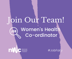 We are Recruiting for a Women's Health Co-ordinator