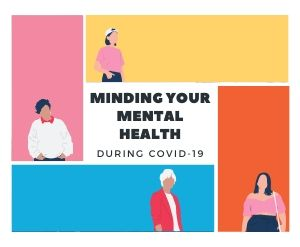 Minding your mental health during Covid-19